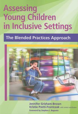 Assessing Young Children in Inclusive Settings By Grisham-Brown, Jennifer/ Pretti-Frontczak, Kristie, Ph.D.